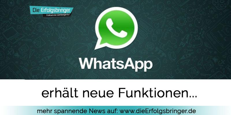 Neue Funktionen bei Whatsapp - Die Erfolgsbringer