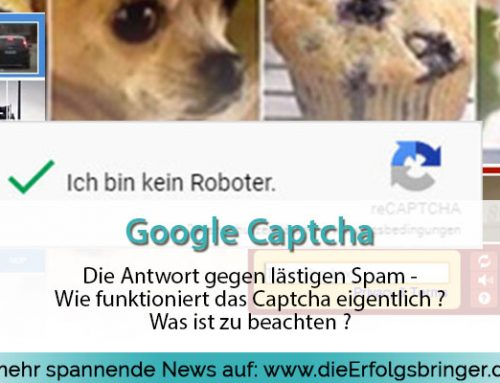 So funktioniert das Google Captcha