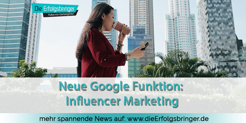 Google Funktion: Influencer Marketing