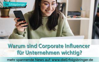 Warum sind Corporate Influencer für Unternehmen wichtig